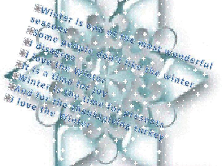 Winter is one of the most wonderful seasons