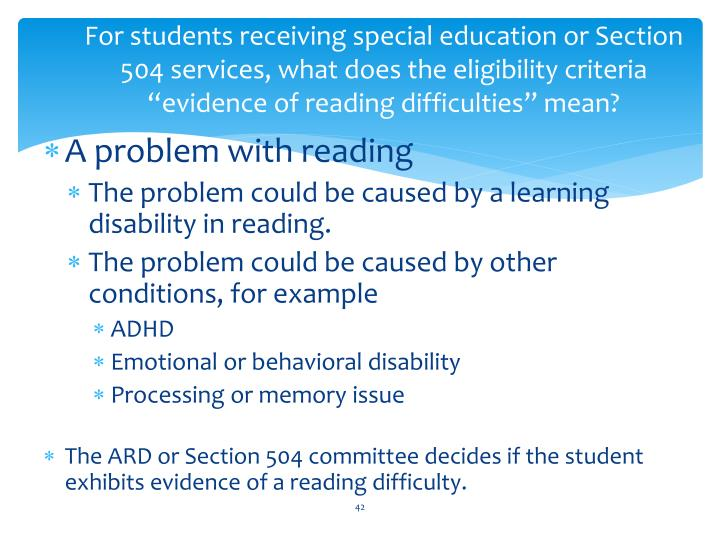 "For students receiving special education or Section 504 services, what does the eligibility criteria ""evidence of reading difficulties"" mean?"