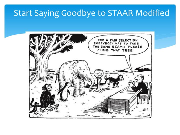 Start saying goodbye to staar modified