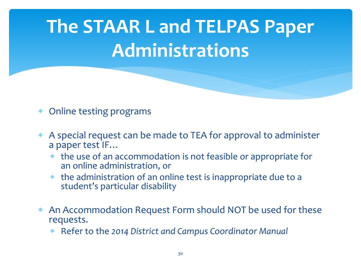 The STAAR L and TELPAS Paper Administrations