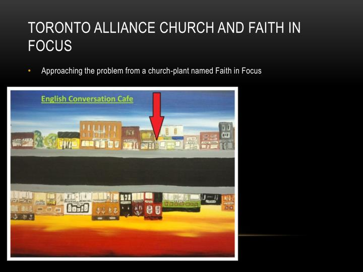 Toronto Alliance Church and Faith in Focus