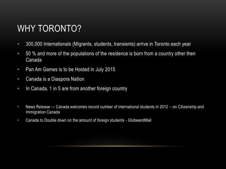 Why Toronto?