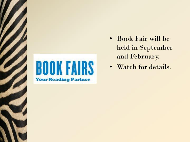 Book Fair will be held in September and February.