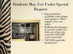 students may use under special request