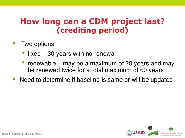 How long can a CDM project last?