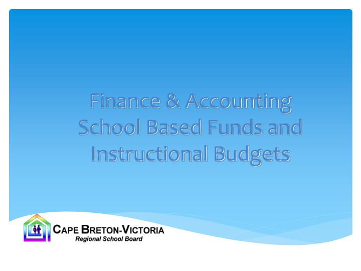 Finance accounting school based funds and instructional budgets