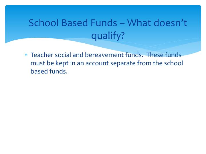 School Based Funds – What doesn't qualify?