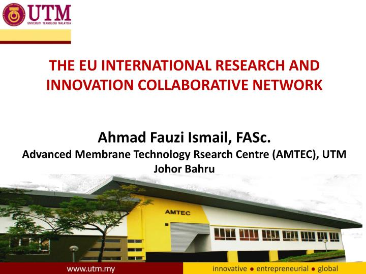 THE EU INTERNATIONAL RESEARCH AND INNOVATION COLLABORATIVE NETWORK