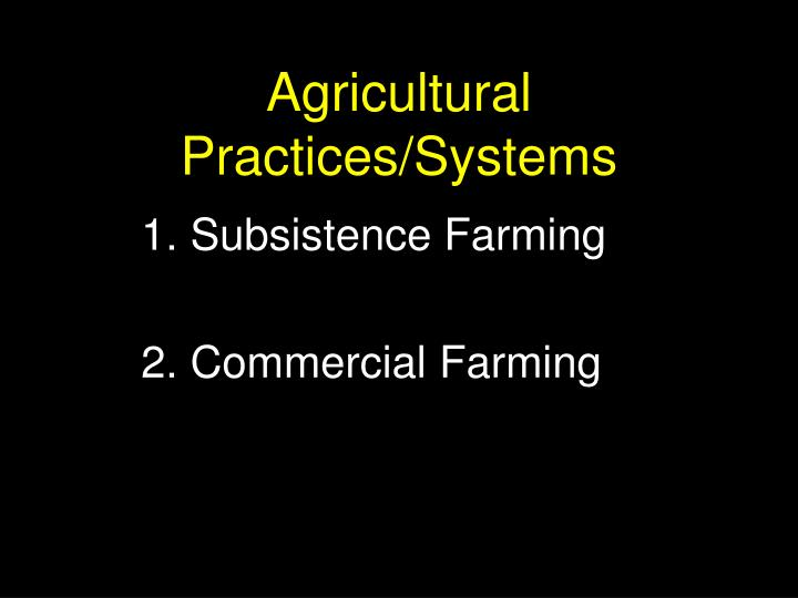 Agricultural Practices/Systems