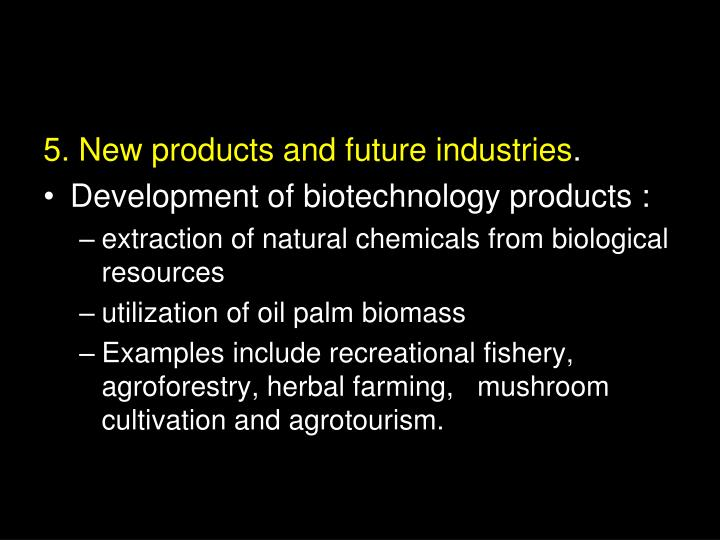 5. New products and future industries