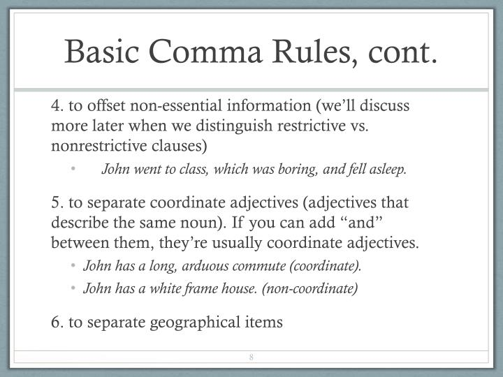 Basic Comma Rules, cont.