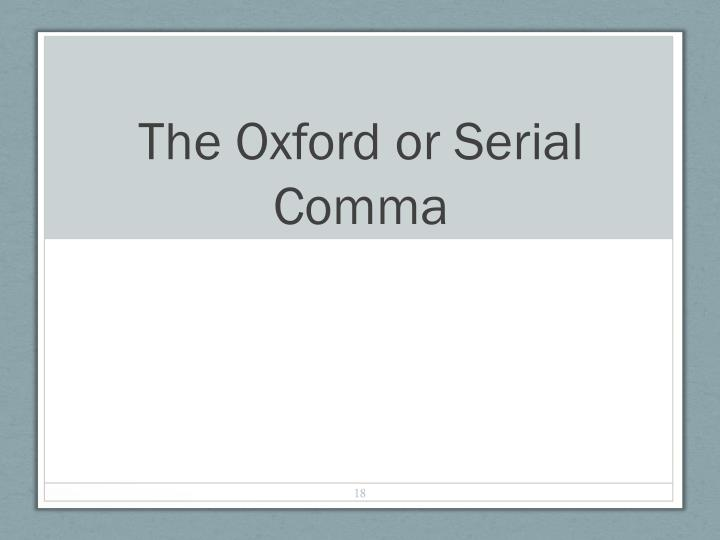 The Oxford or Serial Comma