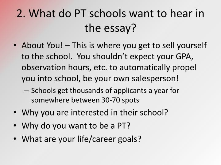2. What do PT schools want to hear in the essay?