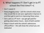 6 what happens if i don t get in to pt school the first time