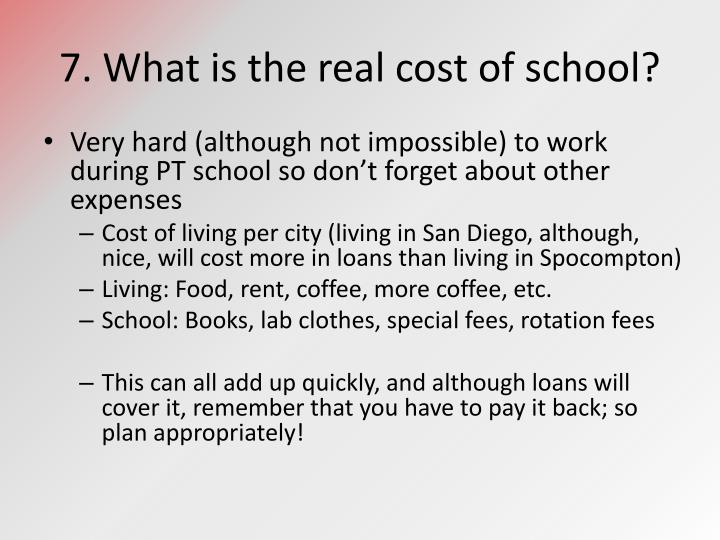 7. What is the real cost of school?