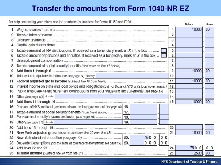 Transfer the amounts from Form 1040-NR EZ