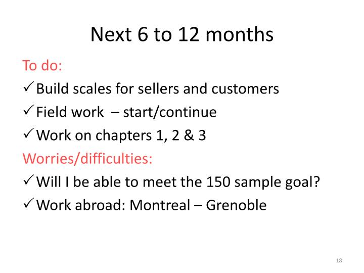 Next 6 to 12 months