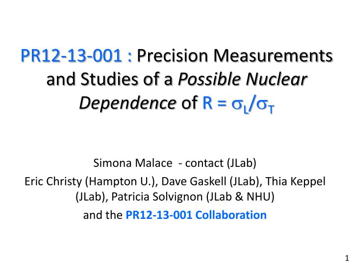 Pr12 13 001 precision measurements and studies of a possible nuclear dependence of r s l s t