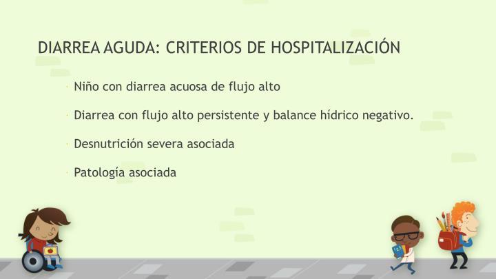 DIARREA AGUDA: CRITERIOS DE HOSPITALIZACIÓN