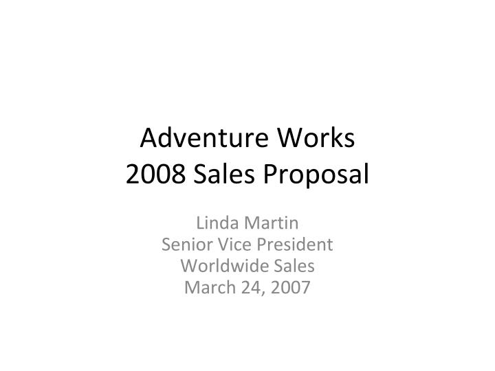 Adventure works 2008 sales proposal
