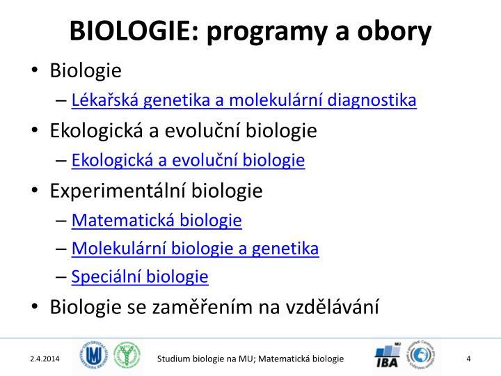 BIOLOGIE: programy a obory