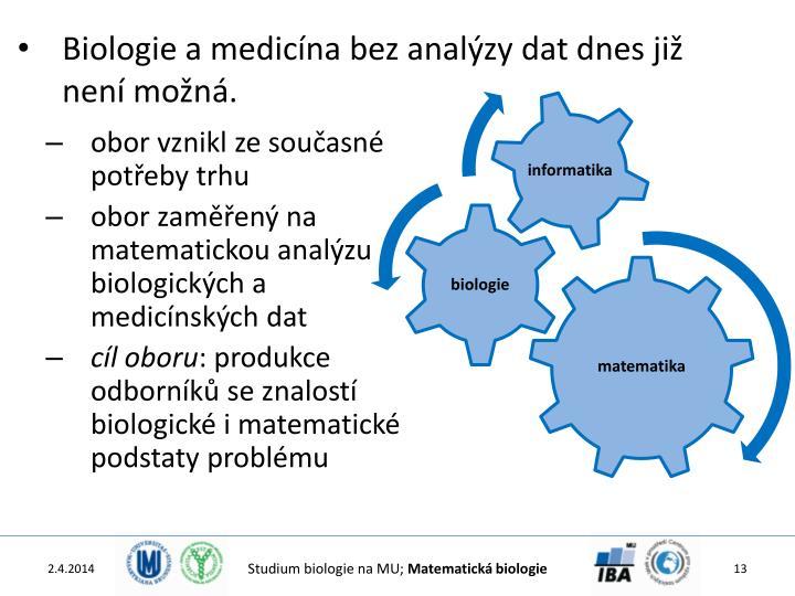 Biologie a medicína bez analýzy dat dnes již není možná.