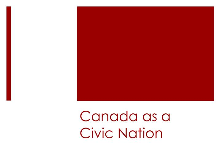 Canada as a Civic Nation