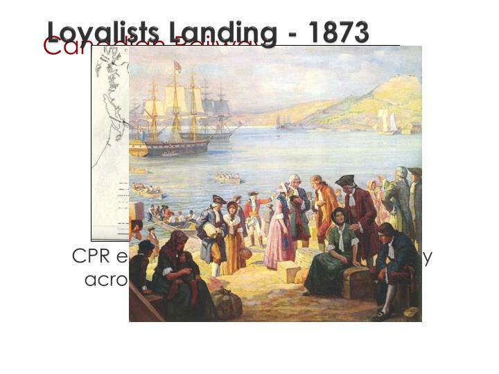Loyalists Landing - 1873
