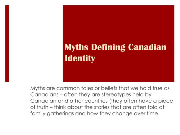 Myths Defining Canadian Identity