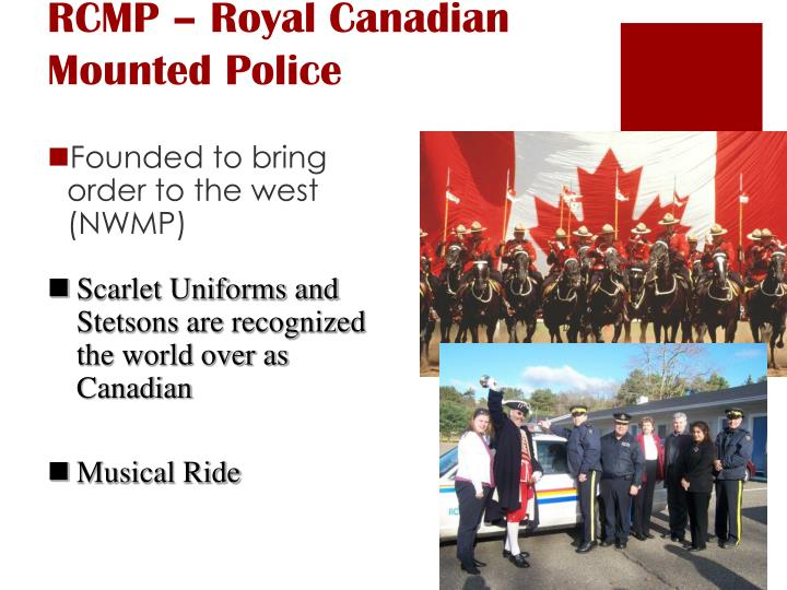 RCMP – Royal Canadian Mounted Police