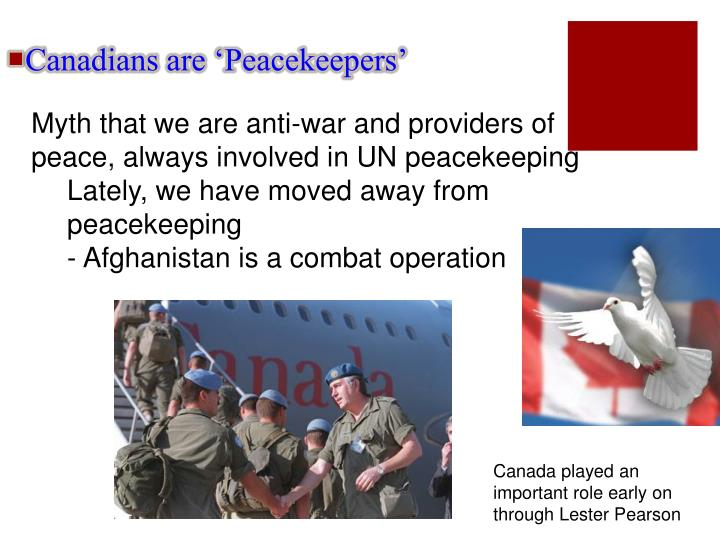 Myth that we are anti-war and providers of peace, always involved in UN peacekeeping
