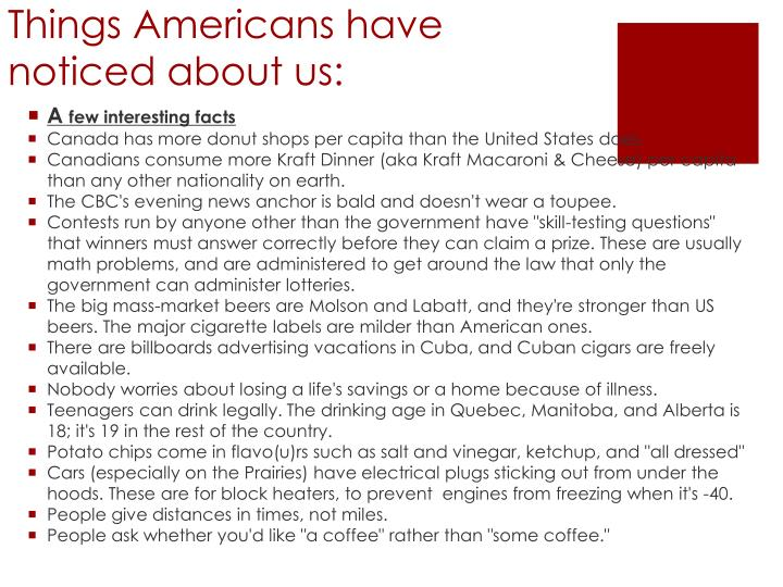 Things Americans have noticed about us: