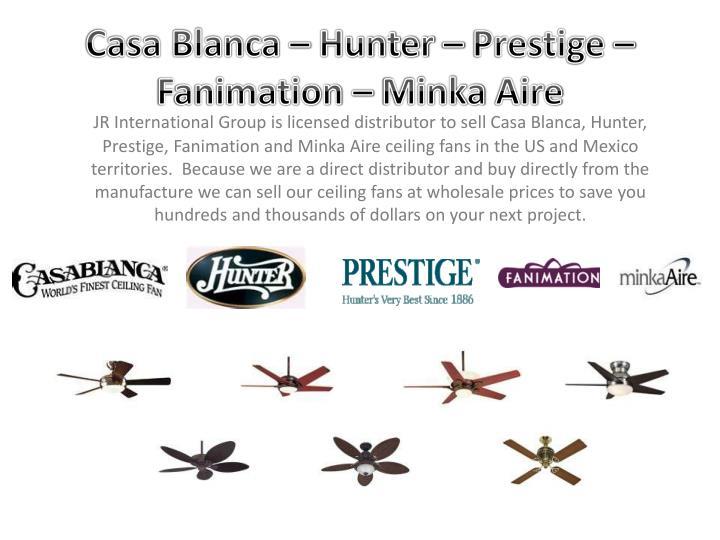 Casa Blanca – Hunter – Prestige –