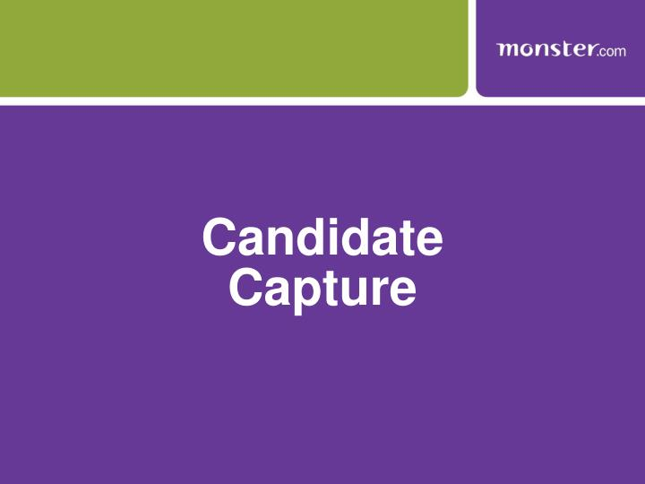 Candidate Capture