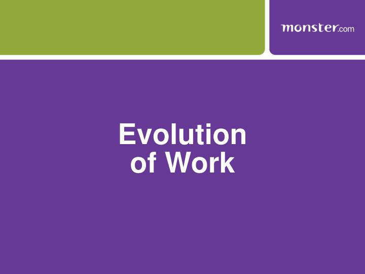 Evolution of work
