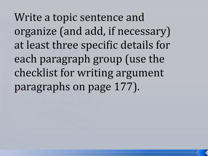 Write a topic sentence and organize (and add, if necessary) at least three specific details for
