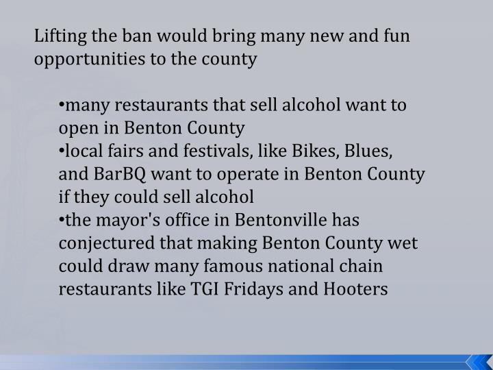 Lifting the ban would bring many new and fun opportunities to the county