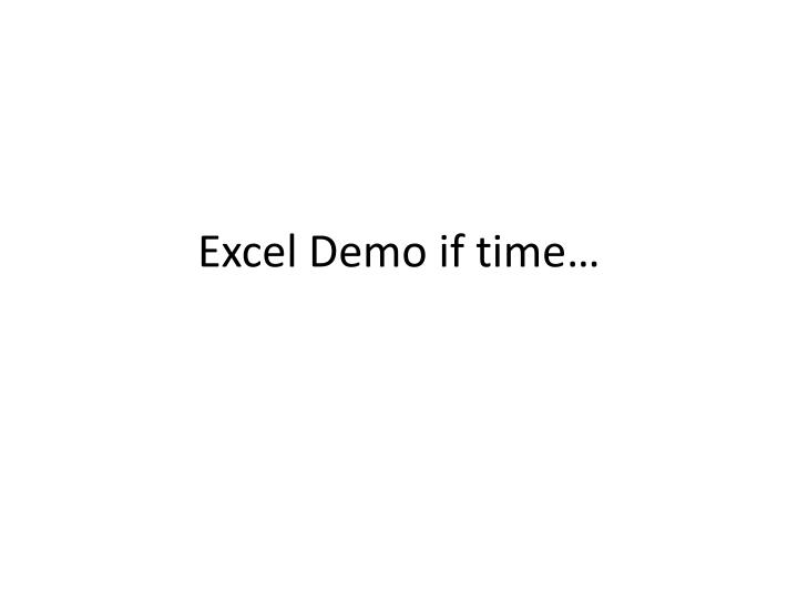 Excel Demo if time…