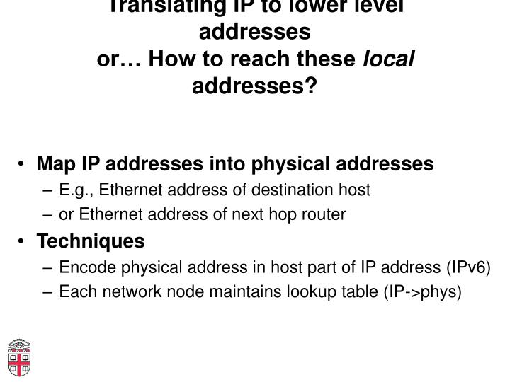 Translating IP to lower level addresses