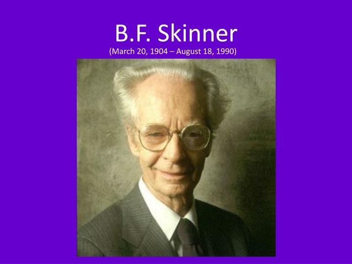 b f skinners contribution to psychology Bf skinner: the man who taught pigeons to play ping-pong and rats to pull levers one of behavioral psychology's most famous scientists was also one of the quirkiest.