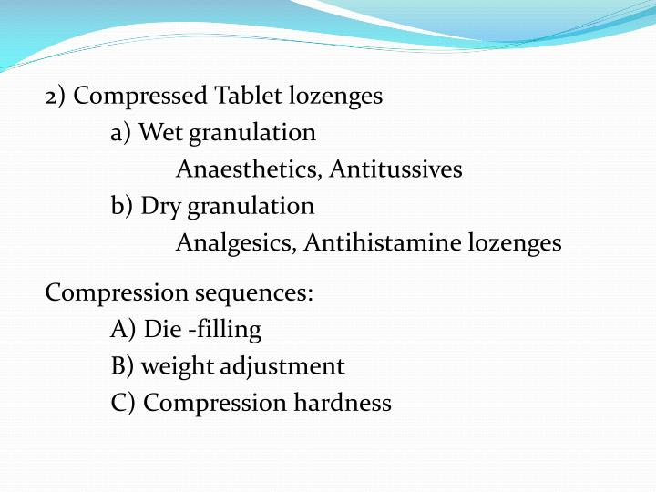 2) Compressed Tablet lozenges