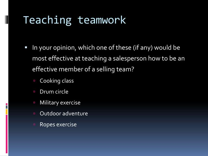 Teaching teamwork