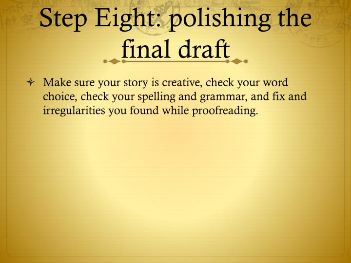 Step Eight: polishing the final draft
