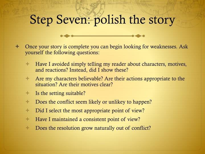 Step Seven: polish the story