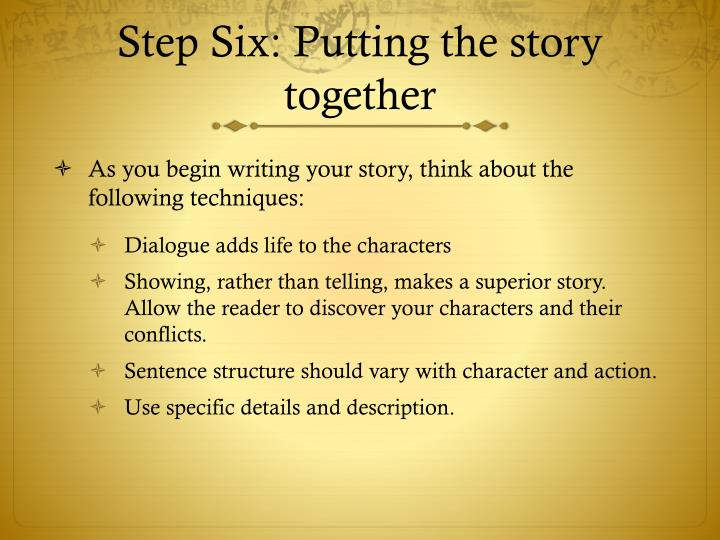 Step Six: Putting the story together