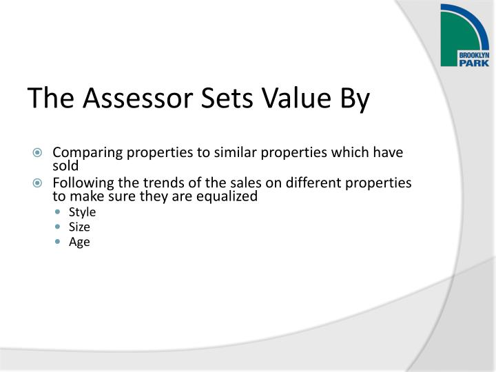 The assessor sets value by