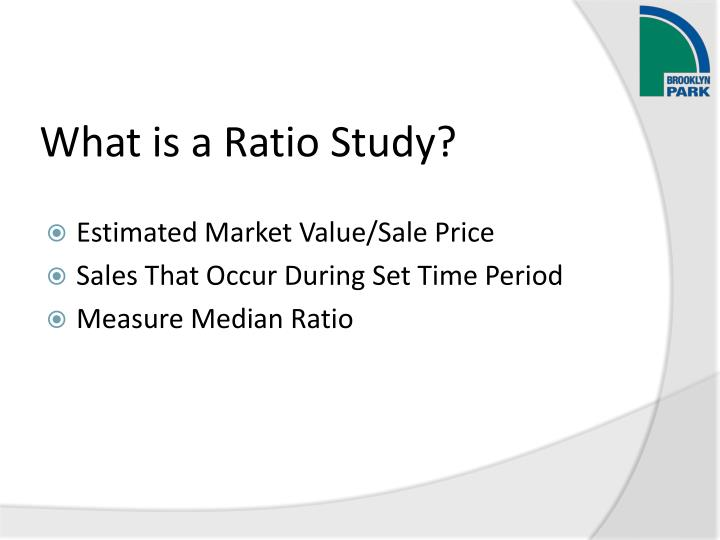 What is a Ratio Study?