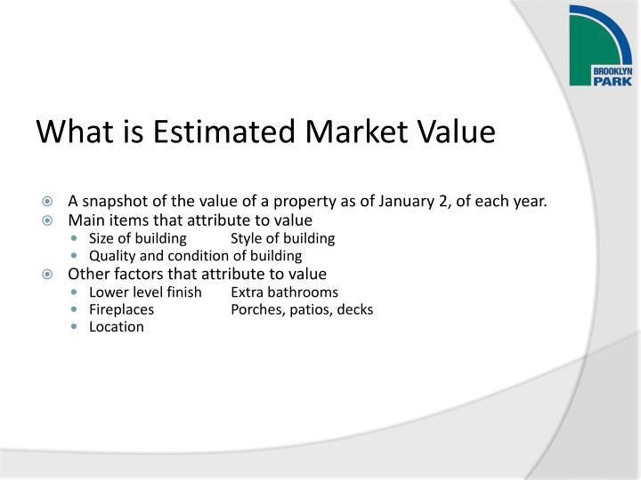 What is estimated market value