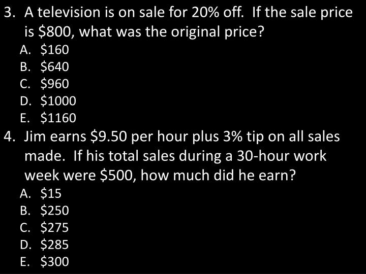 A television is on sale for 20% off.  If the sale price is $800, what was the original price?