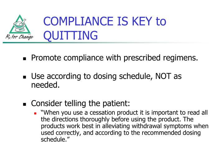 COMPLIANCE IS KEY to QUITTING